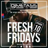 #FreshFridays EP. 10 (R&B, House, Dancehall, Hip Hop, Afrobeats & Grime)