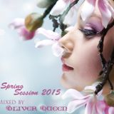 Spring Session 2015 (Mixed by Oliver Queen)