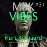 MFK VIBES #31 - Kurt Kjergaard