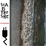 Sea is the She