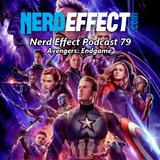 Nerd Effect Podcast 79 - Avengers: Endgame