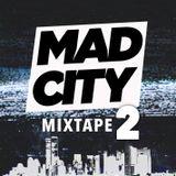 MAD CITY MIXTAPE 2