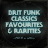 Brit Funk Classics, Favourites & Rarities - Mixed by DJ Superix
