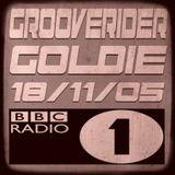 GROOVERIDER & GOLDIE @ BBC RADIO 1 - 18/11/05