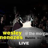 Wesley Menezes Live @ The Morgan - Dublin - Ireland