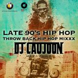 Late 90's Hip Hop Throw Back Mixxx - DJ CAUJOON