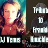 My Tribute To Frankie Knuckles - with love
