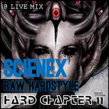 Hard Chapter Vol.11 - 05 - Scienex @ LIVE - Raw Hardstyle