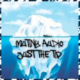 Mutiny Audio - Just the Tip (mixtape)
