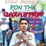 DJ GAT VYBZ KARTEL [WORLD BOSS] PON THE GAZA STRIP DANCEHALL MIX AUGUST 2017 1876899-5643