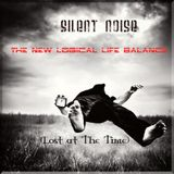 Silent Noise - The New Logical Life Balance ((Lost at The Time) ) (Live recorded)