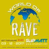 Slipmatt - World Of Rave #240