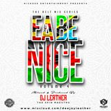 DEEJAY LEATHER -EA BE NICE VOLUME 4[AUDIO ]