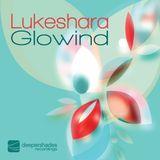 "Lukeshara ""Glowind (Lars Behrenroth Alternative Remix)"" Deeper Shades Recordings"