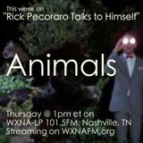 "Rick Pecoraro Talks to Himself #51 ""Animals"" - 6/15/2017"