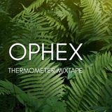 Ophex - Thermometer Mixtape