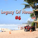Legacy Of House #6
