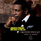 KEITH SWEAT DRESS 2 IMPRESS@JRRECORDS