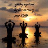 SPRING EQUINOX BY MR ROSSAINZ MAR 2019