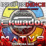 MATYS @ Independence Day Ekwador Manieczki 10.11.2015 Czerwona Sala vol.2