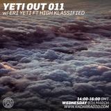 Yeti Out 011 - Eri Yeti ft High Klassified - Radar Radio