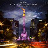OrBeat - City Lights Sessions 01 - Deep House Tech House Techno - Mexico DF 2014