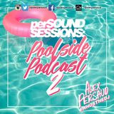 DJ Alex Persaud - perSOUND Sessions: Poolside Podcast 2