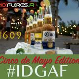 IDGAF....IT'S FRIDAY #1609 CINCO DE MAYO EDITION