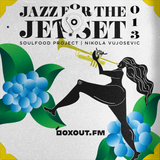 Jazz for the Jet Set 013 - SoulFood Project [17-06-2019]