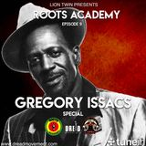 Roots Academy Episode 9 [Lion Twin] tribute to Gregory Isaacs