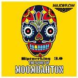 Major Flow Hiptwerking 3.0 The Spirit of Moombahton