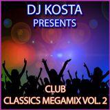 CLUB CLASSICS MEGAMIX VOL.2 ( By Dj Kosta )