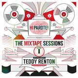 Hi Parote! Presents The Mixtape Sessions - Vol.1 - Teddy Renton