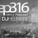 ONTLV PODCAST - Trance From Tel-Aviv - Episode 316 - Mixed By DJ Helmano