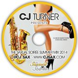 CJ Turner Pres. The Saxual Soiree Summer Mix 2014 (Mixed By Sammy Porter & Michael Green)