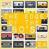 THE EDGE OF THE 80'S : 24