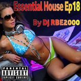 Essential House Episode 18 By Dj RBE2000