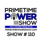 Primetime Power Show | Show # 110 | 100916