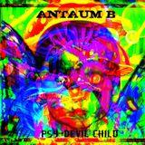 Antaum B : Psy Devil Child - Psychedelic session