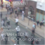 GROOVEMENT // 9AUG11 ft LONE x PARIAH / PETE ROCK