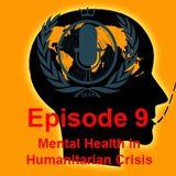 Season 3, Episode 9: Mental Health in Humanitarian Crises