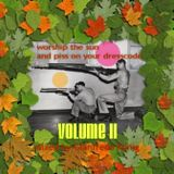 [Volume II] Worship The Sun And Piss On Your Dresscode (DJ Set)
