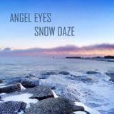 Angel Eyes - SNOW DAZE