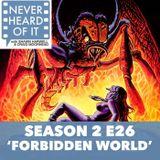 Season 2 Ep 26 - 'Forbidden World'