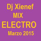 Dj Xienef-Mix Electro Marzo 2015