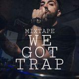 WE GOT TRAP x DJ GEORGE x B2HH
