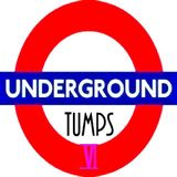 Underground Tumps VI