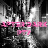After Dark Pt7