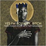 """OLD SCHOOL HOUSE -""""Yes I'm Royalty, Bitch"""""""