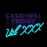 CaszhWill Friday Vol. 30 -  The Joey Negro Mix